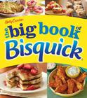 Betty Crocker The Big Book of Bisquick (Betty Crocker Big Book) Cover Image