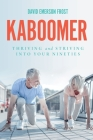 Kaboomer: Thriving and Striving into your 90s Cover Image