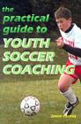 The Practical Guide to Youth Soccer Coaching Cover Image