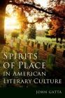 Spirits of Place in American Literary Culture Cover Image