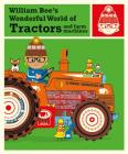 William Bee's Wonderful World of Tractors and Farm Machines Cover Image