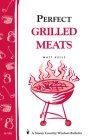 Perfect Grilled Meats: Storey's Country Wisdom Bulletin A-146 (Storey Country Wisdom Bulletin) Cover Image
