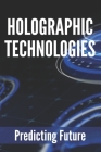 Holographic Technologies: Predicting Future: Holography Ppt Cover Image