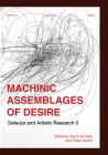 Machinic Assemblages of Desire: Deleuze and Artistic Research (Orpheus Institute) Cover Image