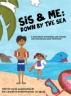 Sis & Me: Down by the Sea: A Book About Boundaries, Safe Touches, and Child Sexual Abuse Prevention Cover Image