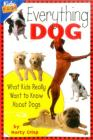 Everything Dog: What Kids Really Want to Know about Dogs (Kids FAQs) Cover Image