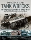 Tank Wrecks of the Western Front, 1940-1945 (Images of War) Cover Image