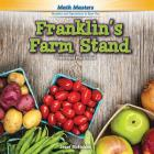 Franklin's Farm Stand: Understand Place Value (Rosen Math Readers) Cover Image
