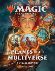 Magic: The Gathering: Planes of the Multiverse: A Visual History Cover Image