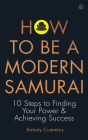 How to be a Modern Samurai: 10 Steps To Finding Your Power & Achieving Success Cover Image