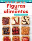 Diversión Y Juegos: Figuras En Alimentos: Figuras Bidimensionales (Fun and Games: Food Shapes: 2-D Shapes) (Mathematics Readers) Cover Image
