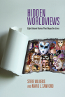 Hidden Worldviews: Eight Cultural Stories That Shape Our Lives Cover Image