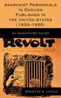 Anarchist Periodicals in English Published in the United States (1833-1955): An Annotated Guide Cover Image