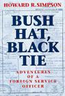 Bush Hat, Black Tie: Adventures of a Foreign Service Officer Cover Image