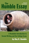 The Humble Essay, 3e: A Readable Introduction to Formal Writing and the College Essay Cover Image