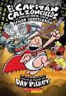 El Capitán Calzoncillos y la sensacional saga del señor Sohediondo (Captain Underpants #12) Cover Image