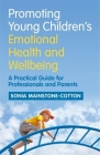 Promoting Young Children's Emotional Health and Wellbeing: A Practical Guide for Professionals and Parents Cover Image