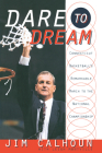 Dare to Dream: Connecticut Basketball's Remarkable March to the National Championship Cover Image