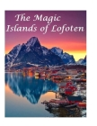 The Magic Islands of Lofoten Cover Image