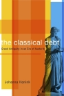 The Classical Debt: Greek Antiquity in an Era of Austerity Cover Image
