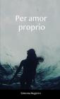 Per amor proprio Cover Image