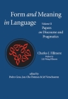 Form and Meaning in Language, Volume II: Papers on Discourse and Pragmatics (Lecture Notes #2) Cover Image