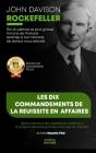 John Davison Rockefeller roi du pétrole et plus grosse fortune de l'histoire nous dévoile les dix commandements de la réussite en affaires: Découvrez Cover Image