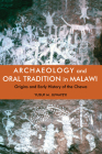 Archaeology and Oral Tradition in Malawi: Origins and Early History of the Chewa Cover Image