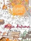 Magic autumn coloring book for adults: A fall coloring books for adults with animals, autumn scenes and more in this grayscale coloring books for adul Cover Image