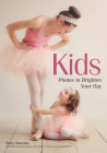 Kids: Photos to Brighten Your Day Cover Image