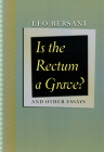 Is the Rectum a Grave?: and Other Essays Cover Image
