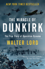 The Miracle of Dunkirk: The True Story of Operation Dynamo Cover Image