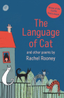 The Language of Cat: And Other Poems Cover Image