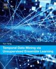 Temporal Data Mining Via Unsupervised Ensemble Learning Cover Image