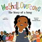 We Shall Overcome: The Story of a Song Cover Image
