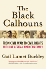 The Black Calhouns: From Civil War to Civil Rights with One African American Family Cover Image