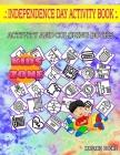 Independence Day Activity Book: 30 Activity Unitedstates, Donut, Finger, Medal, Newyork, Basketball, Independenceday, Megaphone For Kids 4-8 Image Qui Cover Image