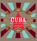Cuba: The Sights, Sounds, Flavors, and Faces Cover Image