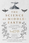 The Science of Middle-earth: A New Understanding of Tolkien and His World Cover Image