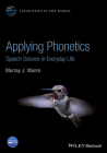 Applying Phonetics: Speech Science in Everyday Life (Linguistics in the World) Cover Image