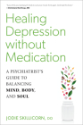 Healing Depression without Medication: A Psychiatrist's Guide to Balancing Mind, Body, and Soul Cover Image