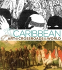 Caribbean: Art at the Crossroads of the World Cover Image