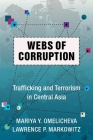Webs of Corruption: Trafficking and Terrorism in Central Asia (Columbia Studies in Terrorism and Irregular Warfare) Cover Image