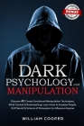 DARK PSYCHOLOGY and MANIPULATION: Discover 40 Covert Emotional Manipulation Techniques, Brainwashing and Mind Control. Learn How to Analyze People, NL Cover Image