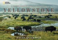 Yellowstone: A Journey Through America's Wild Heart Cover Image