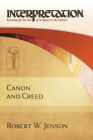 Canon and Creed (Interpretation: Resources for the Use of Scripture in the Church) Cover Image