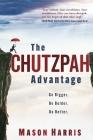 The Chutzpah Advantage: Go Bigger. Be Bolder. Do Better. Cover Image
