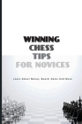 Winning Chess Tips For Novices- Learn About Moves, Board, Rules And More: Moves Of Chess For Beginners Cover Image