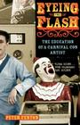 Eyeing the Flash: The Education of a Carnival Con Artist Cover Image