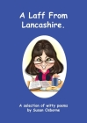 A Laff From Lancashire: A selection of witty poems Cover Image
